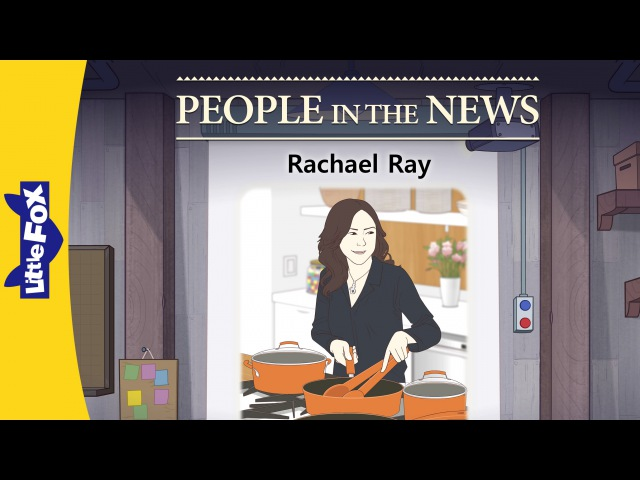 People in the News: Rachael Ray | Level 8 | By Little Fox