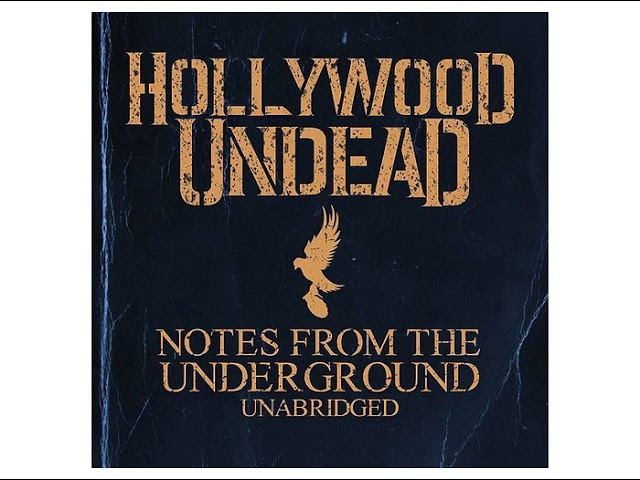 Hollywood Undead - Notes from the Underground [Full Album] (Unabridged Edition)
