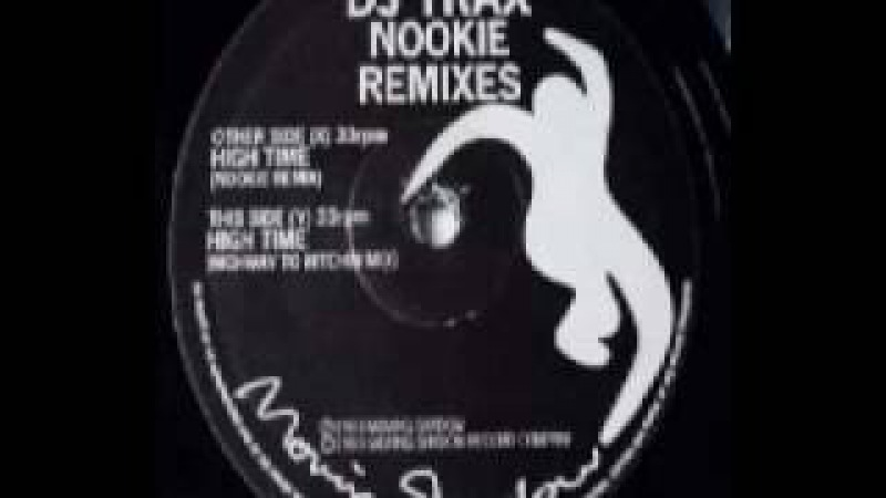 DJ Trax - High Time (Nookie Remix)