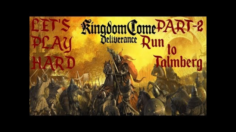 Kingdom Come Deliverance *Бегство в Тальмберг Part 2