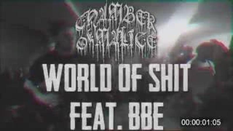 Chamber Of Malice - World Of Shit feat. BBE