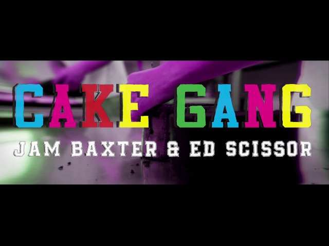 Jam Baxter Ed Scissor - Cake Gang Feat. Chester P Dirty Dike (Prod. GhostTown)
