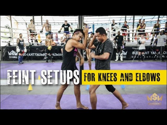 Feint Setups for Knees Elbows   Namsaknoi Muay Thai