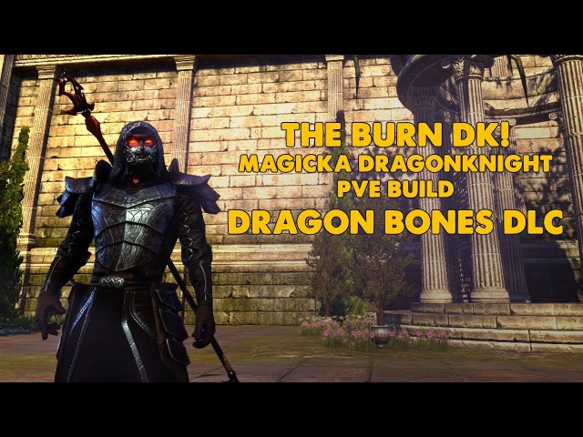 ESO - Burn - Magicka Dragonknight PVE Build - (Dragon Bones)