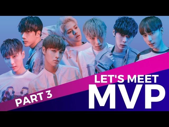 MVP (엠브이피) INTERVIEW! | LET'S MEET K-POP ROOKIE GROUP MVP! (PART 3)