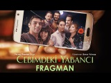 Cebimdeki Yabancı - Fragman (2 Şubat'ta Sinemalarda)