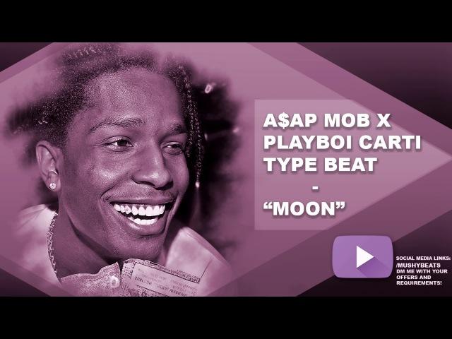 Free A$AP MOB x Playboi Carti Type Beat Moon Prod by MushyBeats