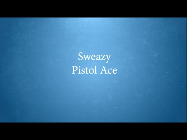 Sweazy - Pistol Ace - Train