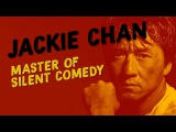 Jackie Chan Master of Silent Comedy