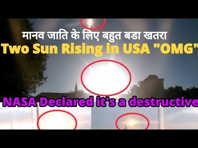 Two Sun Rising in USA | NASA Declared it's a destructive for human | watch it full video