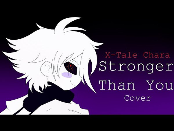 Stronger Than You Parody Cover (X Tale Chara)