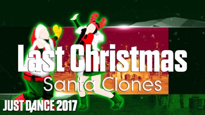 Just Dance 2017 | Last Christmas - Santa Clones [60FPS]