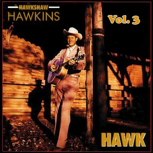 Hawkshaw Hawkins альбом Hawkshaw Hawkins, Vol. 3