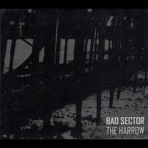 Bad Sector альбом The Harrow