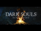 DARK SOULS: REMASTERED Announcement Trailer