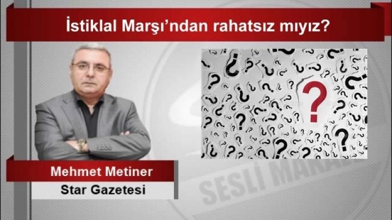 (6) Mehmet METİNER İstiklal Marşı'ndan rahatsız mıyız - YouTube