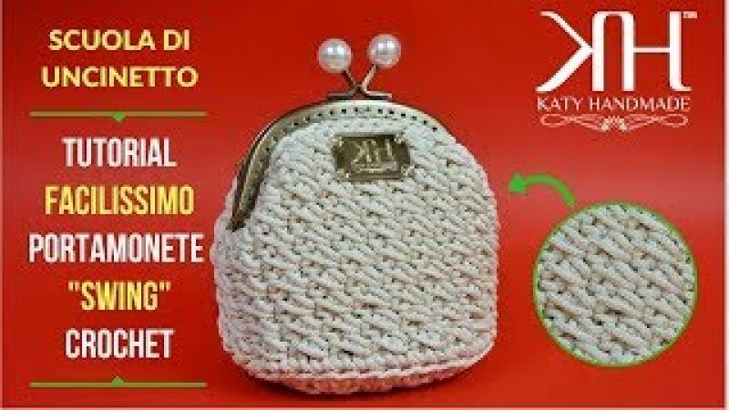 TUTORIAL PORTAMONETE Swing UNCINETTO MAGLIA BASSA DOPPIA ALLUNGATA ● Katy Handmade