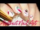 Abstract Nail Art - Абстрактный дизайн ногтей