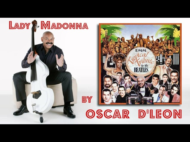 Lady Madonna - salsa cover by Oscar D'León