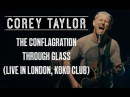 Corey Taylor - The Conflagration/Through Glass (Acoustic Live in London, KOKO Club 08/05/2016)