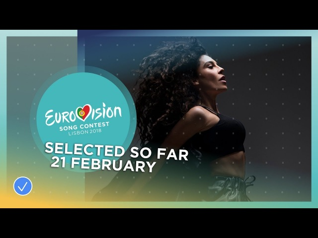 Selected entries so far (Updated 21 February 2018) - Eurovision Song Contest 2018