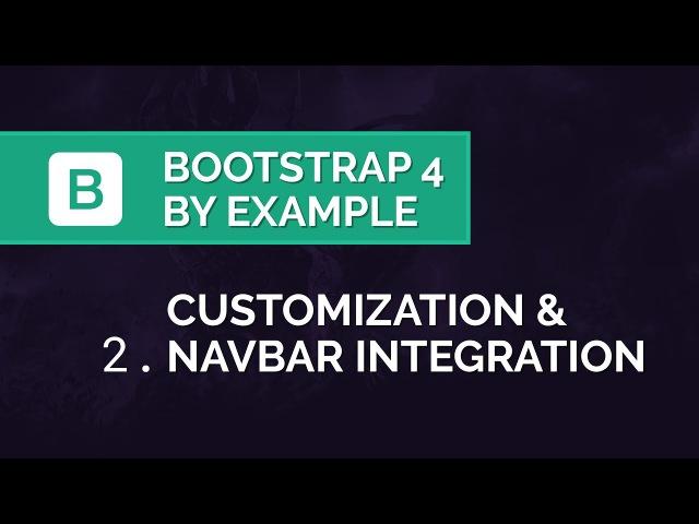 Bootstrap 4 by Example - Customizing Sass Variables Navbar Integration