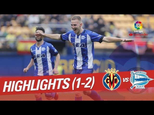 Resumen de Villarreal CF vs Deportivo Alavés (1-2)