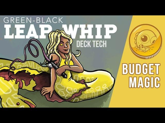 Budget Magic: $99 (31 tix) GB Leap Whip (Deck Tech)