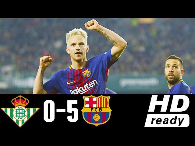 Real Betis Vs Barcelona 0-5 - All Goals Highlights - Resumen y Goles 21/01/2018 HD