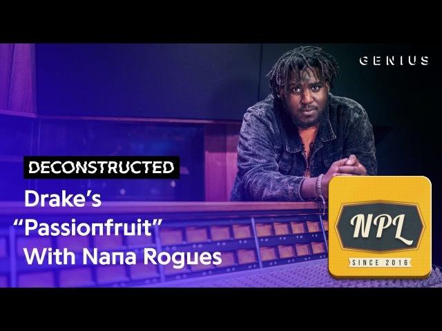 """Разбор трека Drake """"Passionfruit"""" c Nana Rogues   Озвучка NPL """