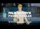 Paul van Dyk Pierre Pienaar - Stronger Together
