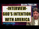 Mark Taylor Update January 26 2018 ✦ INTERVIEW-GOD'S INTENTION WITH AMERICA