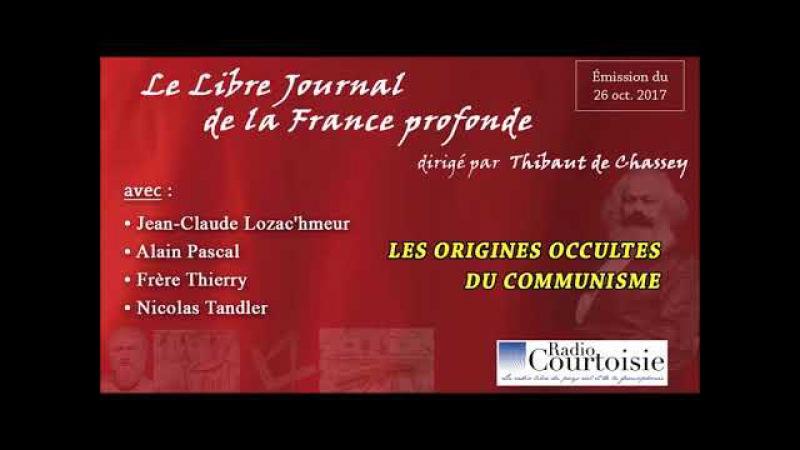 Les origines occultes du communisme émission avec Alain Pascal le prof Lozac'hmeur