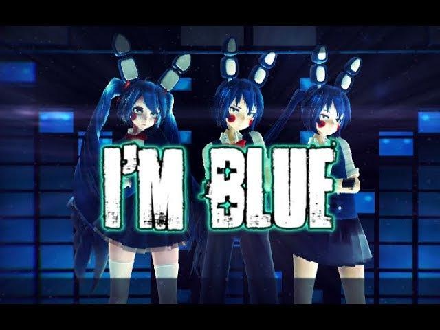 【MMDxFNAF】I'm Blue