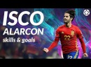 Isco Alarcon ✨ MagIsco ✨ Magic Skills Goals ● 4K