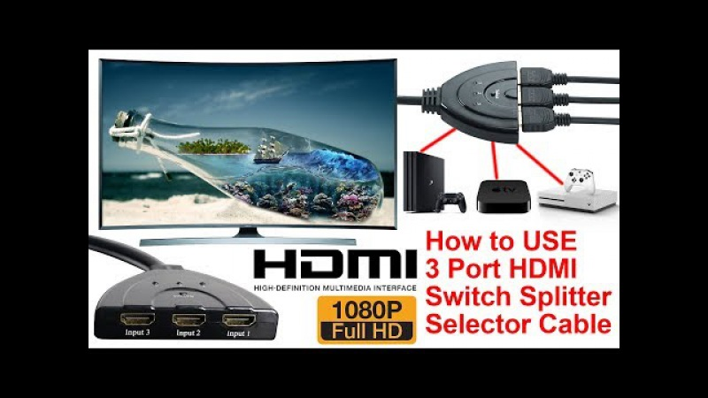 How To Use 3 Port HDMI Splitter Cable Auto 1080P Switch HUB Box Cable For LCD HDTV PS3 Xbox