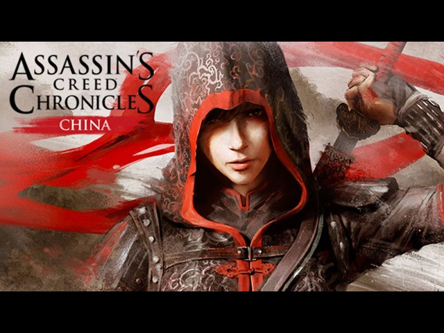 Фильм Assassin's Creed Chronicles China Игрофильм