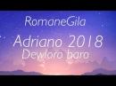 Romane Gila Adriano 2018 Nowość