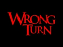 👹 Wrong Turn 👹