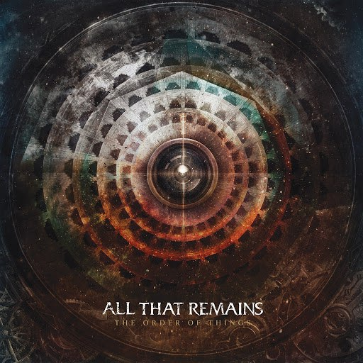 All That Remains альбом The Order of Things
