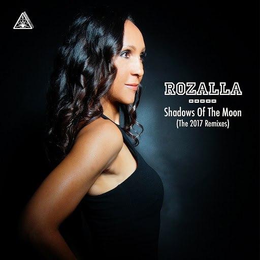Rozalla альбом Shadows Of The Moon (2017 Remixes)