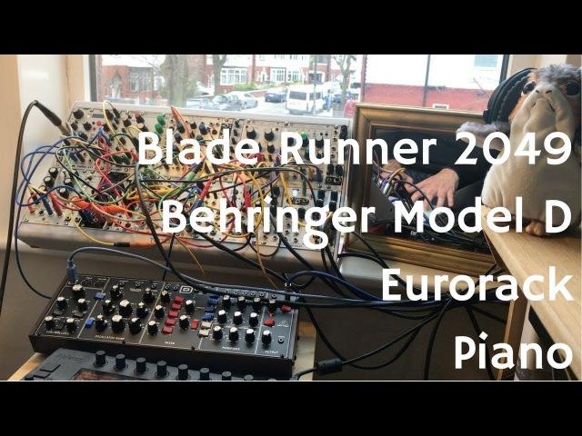 Blade Runner 2049 - Behringer Model D, Piano and Modular/Eurorack (Rings,Plonk,DLD,Clouds)