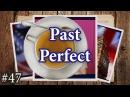 Past Perfect прошедшее завершенное время прошедшее совершенное время