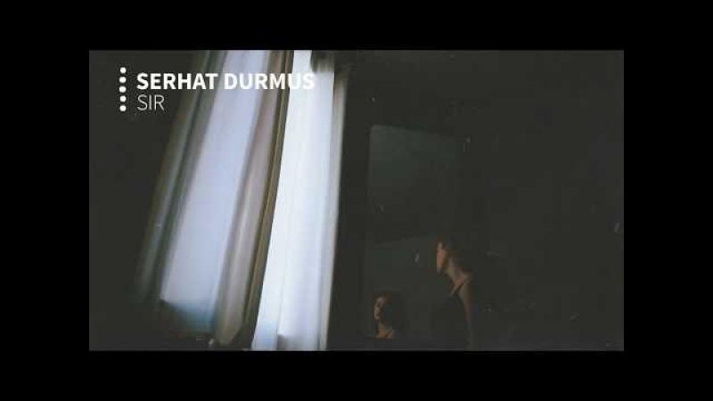 Serhat Durmus - Sır (ft. Ecem Telli)