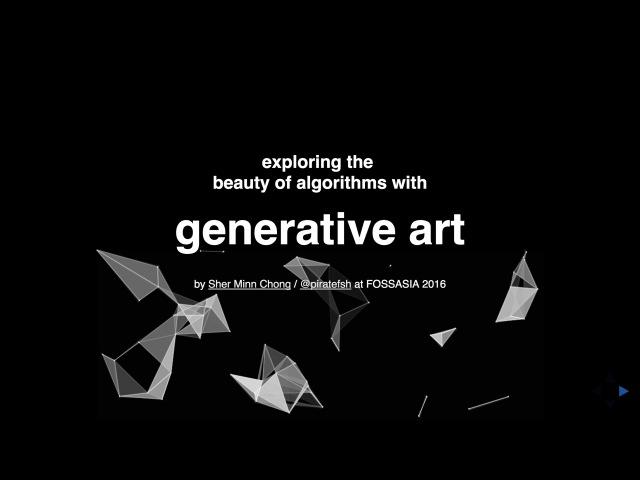 Exploring the beauty of algorithms with generative art - Talk