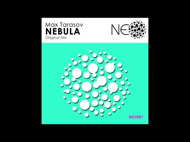 Max Tarasov - Nebula (Original Mix)