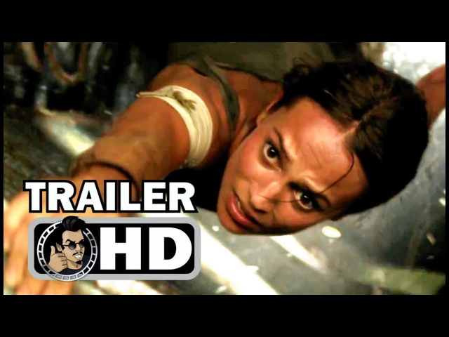 TOMB RAIDER Official Trailer 3 - Adventure (2018) Alicia Vikander Lara Croft Action Movie HD