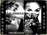 PROMZONA --- Club Deep & G-House Mix ( от PLANBEERa )