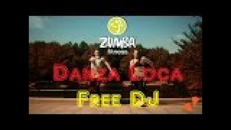DANZA LOCA - FREE DJ - ZUMBA - 2016