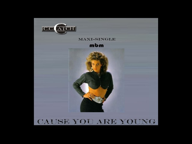 C.C. Catch - Cause You Are Young Maxi-Single Manaev's (shared by Scott)